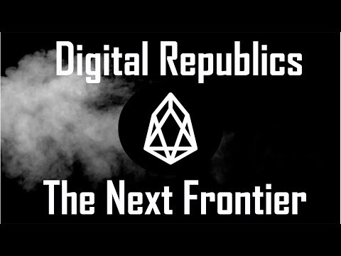 EOS: Digital Republics, Tne Next Frontier $EOS