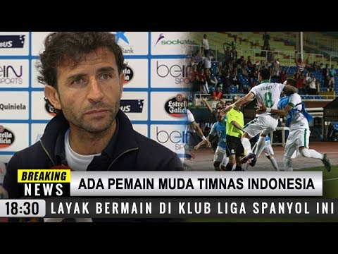 Wow!! Luis Milla: Ada Pemain Timnas Indonesia Yang Layak Bermain Di Liga Spanyol