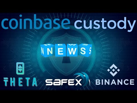 Coinbase Custody, Theta Token, Safex, Binance and more in Today's Crypto News