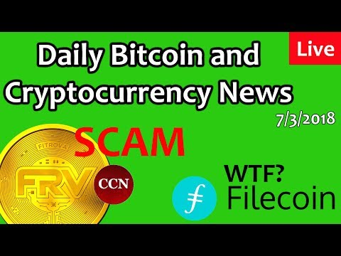 Fitrova Scam – Update on Filecoin – Daily Bitcoin and Cryptocurrency News 7/3/2018
