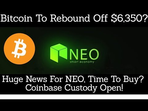 Crypto News | Bitcoin To Rebound Off $6,300? Huge News For NEO, Time To Buy? Coinbase Custody Open!