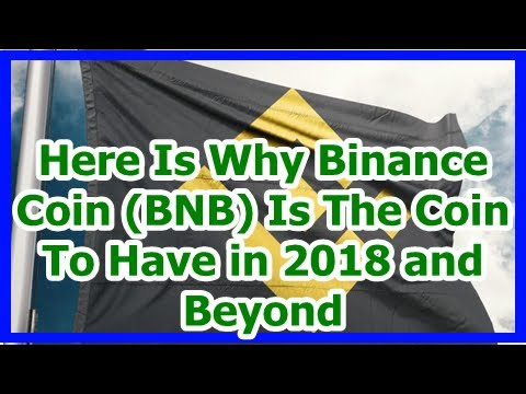 Today News – Here Is Why Binance Coin (BNB) Is The Coin To Have in 2018 and Beyond