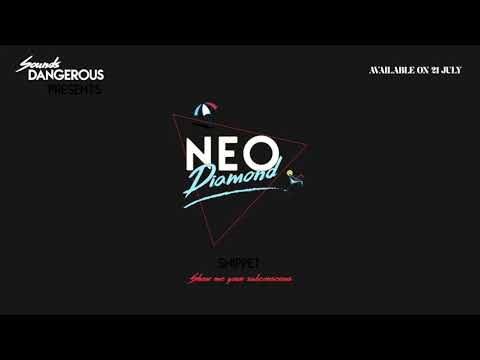 Neo Diamond – Show me your subconscious (Snippet)