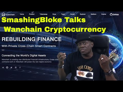 SmashingBloke Talks Wanchain Cryptocurrency