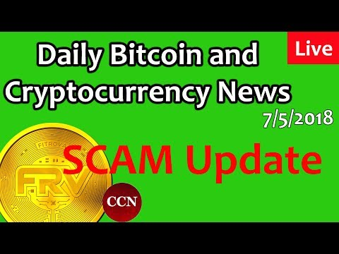 LIVE:  Fitrova SCAM UPDATE – Daily Bitcoin and Cryptocurrency News 7/5/2018