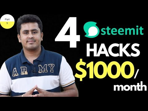 4 Steemit Hacks to earn $1000/month – Part 5 !