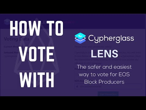 How to Vote for EOS Block Producers with Cypherglass LENS