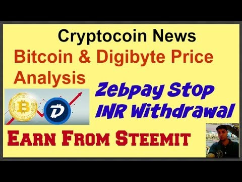 Bitcoin & DGB Price Analysis : Zebpay Stop INR Withdrawal & My Steemit Earning