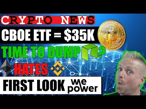 CBOE BTC ETF – NEO STILL CENTRALISED – VITALIK HATES BINANCE – WEPOWER PLATFORM LAUNCH