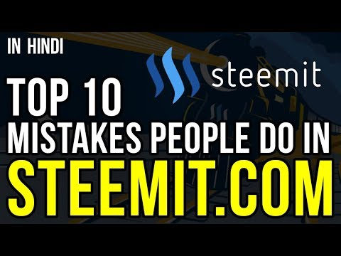 TOP 10 MISTAKES YOU SHOULD NOT DO ON STEEMIT  |  STEEMIT TIPS  |  STEEMIT EARNING  |  IN HINDI
