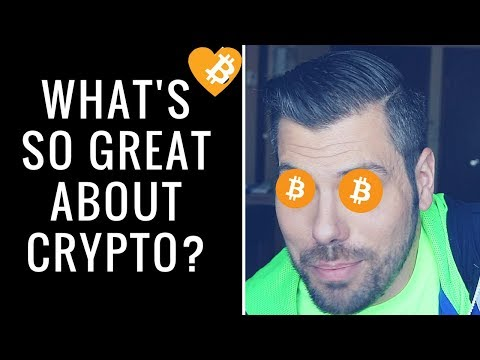 What's so great about cryptocurrency??