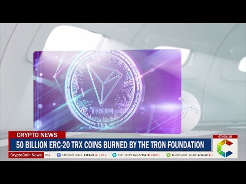 50 Billion ERC-20 TRX Coins Burned By The TRON Foundation
