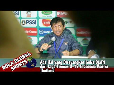 Ada Hal yang Disayangkan Indra Sjafri dari Laga Timnas U-19 Indonesia Kontra Thailand