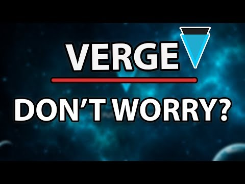 Verge (XVG) Why You Shouldn't Worry About The Price & New Crowdfunding!