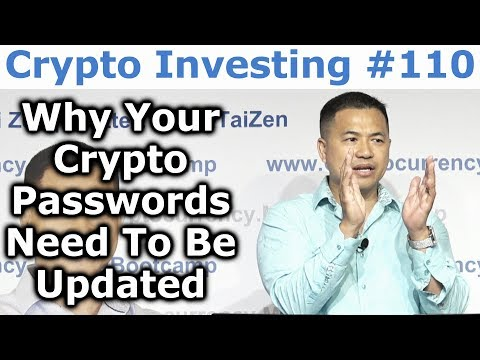 Crypto Investing #110 – Why Your Cryptocurrency Passwords Need To Be Updated – By Tai Zen
