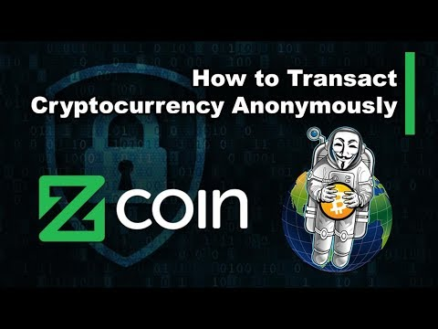 How to Transact Cryptocurrency Anonymously – Zcoin Tutorial
