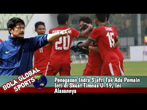 Penegasan Indra Sjafri Tak Ada Pemain Inti di Skuat Timnas U-19, Ini Alasannya