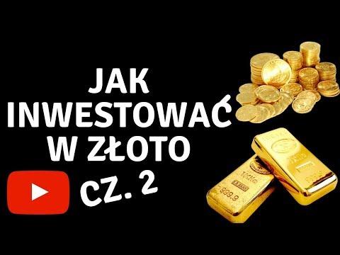 Jak inwestować w złoto – wszystko co musisz wiedzieć Cz.2