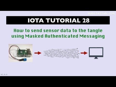 IOTA tutorial 28: How to send sensor data to the tangle using Masked Authenticated Messaging