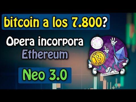bitcoin a los 7.800? Opera incorpora ethereum, NEO 3.0, Litecoin comprar un banco?
