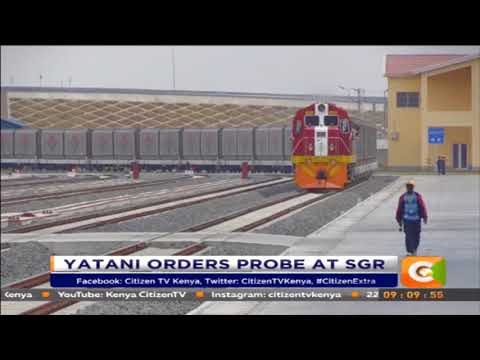 Yatani orders probe at SGR after neo-colonialism allegations  #CitizenExtra