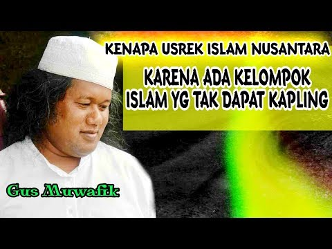 Kenapa usrek islam nusantara.. ada kelompok islam yg tidak dapat kapling