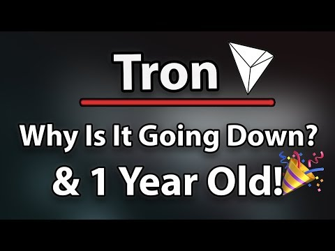 Tron (TRX) Why Is It Going Down? & Congratulations! Tron Is 1 Year Old! (& Justin Sun)