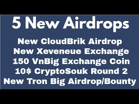 Massive Airdrop | 120 CloudBrik | Free Tron Coin |10$ CryptoSouk Round 2 & 150 VNBIG Exchange