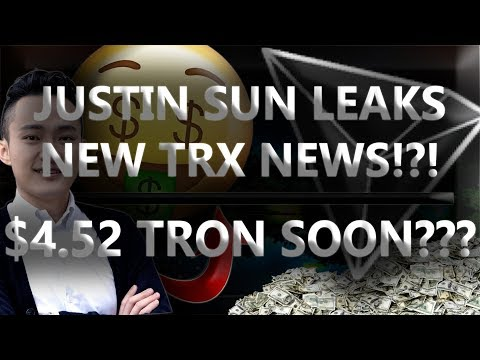 JUSTIN SUN LEAKS NEW TRX NEWS!?! $4.52 TRON SOON??? *Leaked TRX News!*