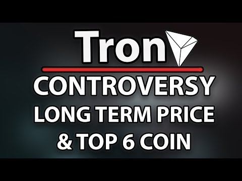 Tron (TRX) Controversy, Long Term Price & Become A Top 6 Currency!