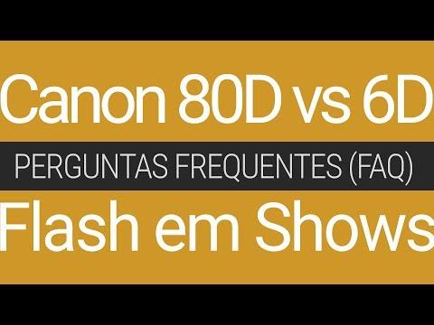 Perguntas frequentes (FAQ) – EOS 80D versus EOS 6D e uso de Flash em Shows