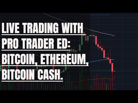 LIVE: Trading with with PRO Trader ED: Bitcoin, Ethereum, Bitcoin Cash