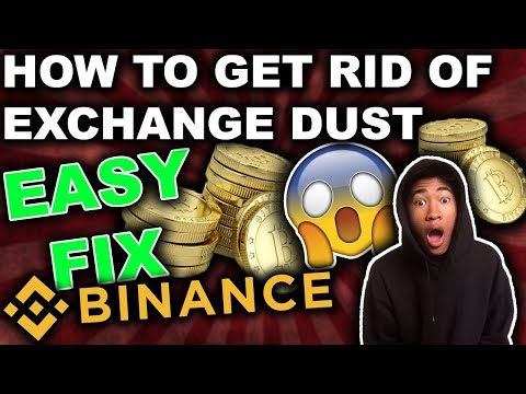 How to get rid of small coin balances on BINANCE [EXCHANGE DUST]