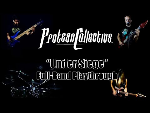 "Protean Collective ""Under Siege"" (full band playthrough)"