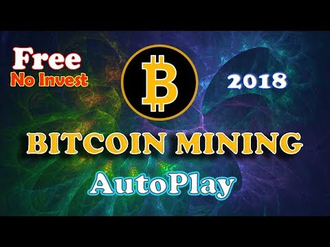 The Best Bitcoin Mining – AUTOPLAY – 2018 – (NO Invest / No Fee )- FREE