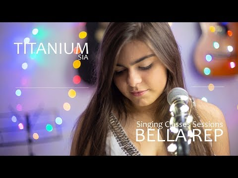 Singing Classes Sessions: Bella Rep – Titanium (Sia)
