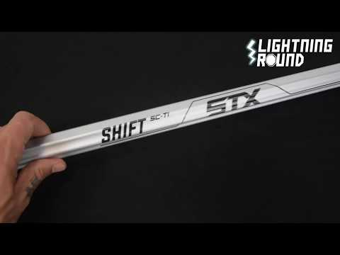Lightning Round for the STX Shift Sc-Ti Attack Lacrosse Shaft