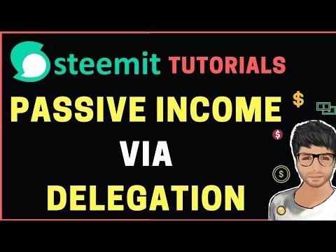 Delegation and Passive Income  – Steemit Tutorial in Hindi #7