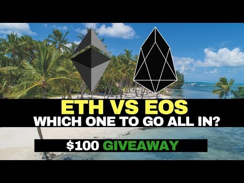 ETH VS EOS – Which ONE TO GO ALL IN? | $100 ETH GIVEAWAY!