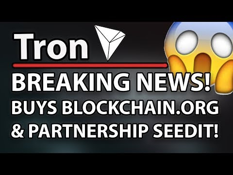 MUST WATCH! Tron (TRX) BUYS BLOCKCHAIN.ORG! & NEW KEY PARTNERSHIP WITH SEEDIT!