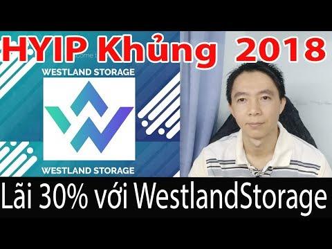 Lãi 30% mỗi tháng HYIP dài hơi Westlandstorage như Bitconnect v2 2018  | Bui Trung Hieu