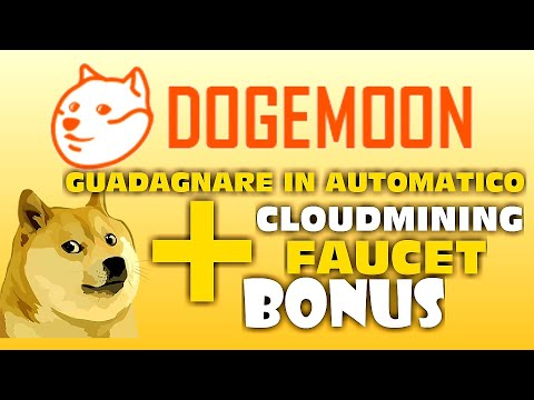 ✅DOGEMOON CLOUD MINING + FAUCET GUADAGNARE IN AUTOMATICO DOGECOIN!!!  ➡️BONUS ATTIVO!!!
