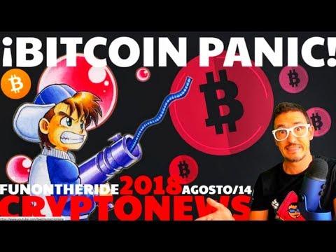 ¡BITCOIN PÁNICO! /CRYPTONEWS 2018 Agosto/14