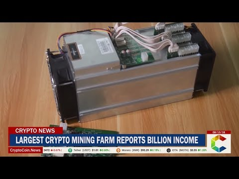 World Largest Cryptocurrency Mining Farm Reports Billion Income