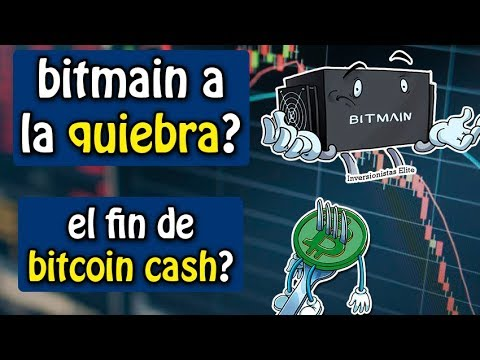 Bitmain a la quiebra? el fin de bitcoin cash? | analisis del mercado