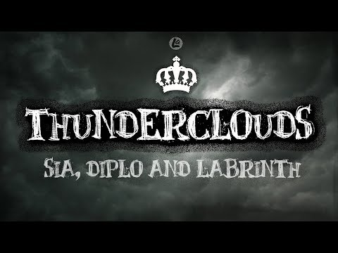 Thunderclouds – LSD ft. Sia, Diplo, Labrinth (LYRICS)
