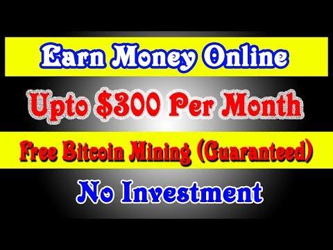 Earn Upto $300 Per Month | Guaranteed | Free Bitcoin Mining