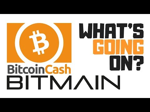 What's going on with Bitcoin Cash and Bitmain