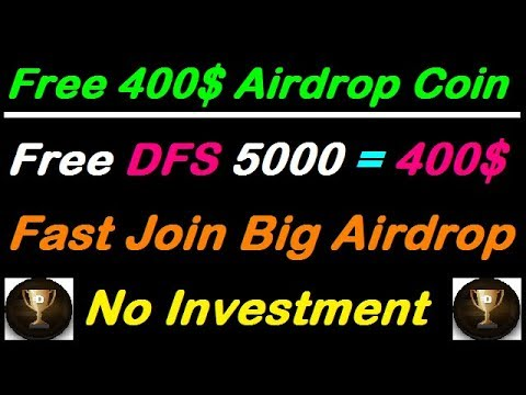 Free Airdrop DFS 5000 Token, Free Ethereum Free BTC,Free ico coin New airdrop,Free earn with gr fast
