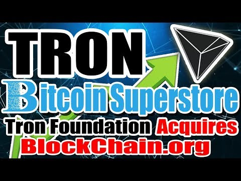 Tron (TRX) Listed in Bitcoin Superstore & TRX Acquires Blockchain.org